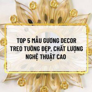 Gương decor treo tường là một vật dụng trang trí không còn xa lạ với người tiêu dùng tại Việt Nam, sản phẩm sở hữu những thiết kế ấn tượng, lạ mắt và mang...