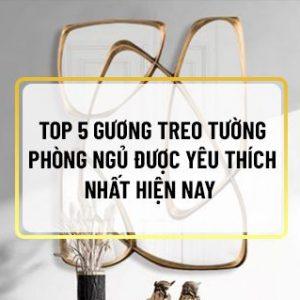 Nếu bạn đang băn khoăn lựa chọn gương treo tường phòng ngủ thì hãy cùng Sencom điểm qua top 5 mẫu gương treo tường phòng ngủ ưa chuộng nhất...