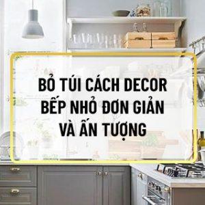 Nếu bạn đang băn khoăn trong việc decor bếp nhỏ thì hãy cùng Sencom tham khảo những hướng dẫn decor bếp nhỏ ấn tượng, khoa học...