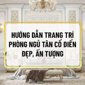 Hiện nay, việc trang trí phòng ngủ tân cổ điển đang là lựa chọn của nhiều gia đình Việt. Phong cách tân cổ điển mang đến vẻ đẹp hoàng gia sang trọng kết hợp...